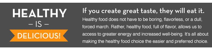 Healthy is Delicious